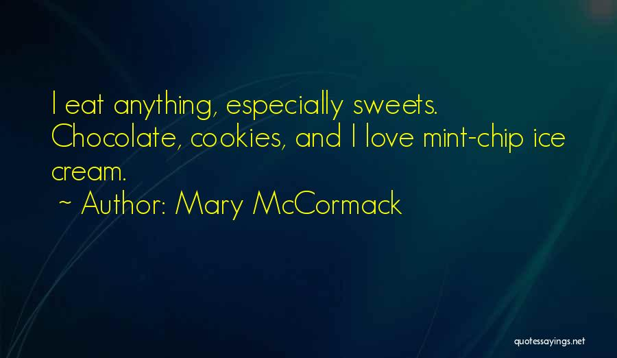 Sweets And Chocolate Quotes By Mary McCormack