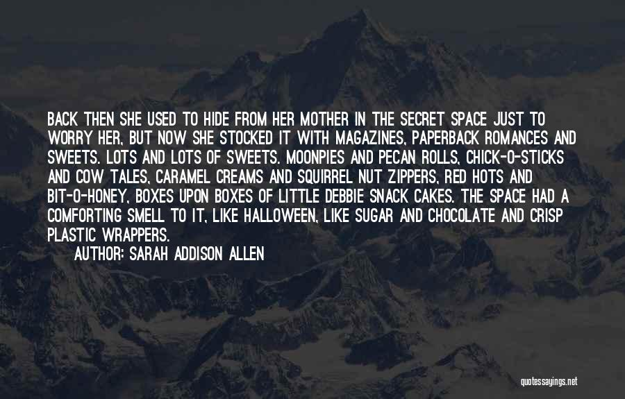 Sweets And Chocolate Quotes By Sarah Addison Allen