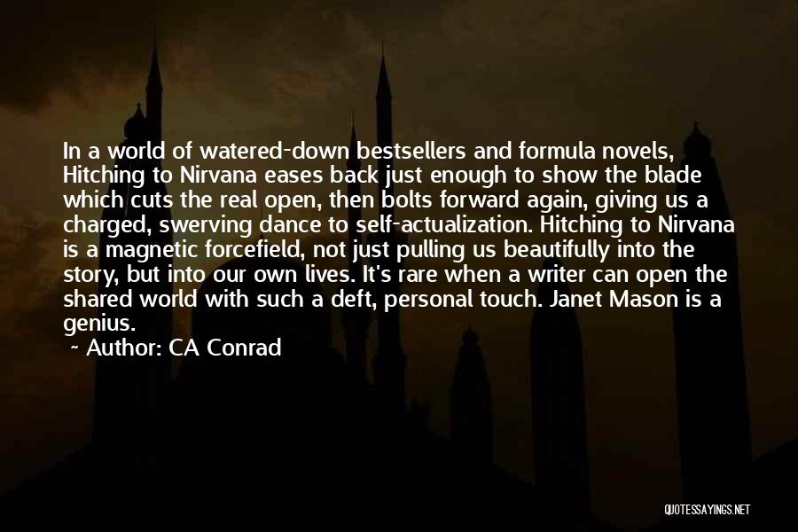 Swerving Quotes By CA Conrad