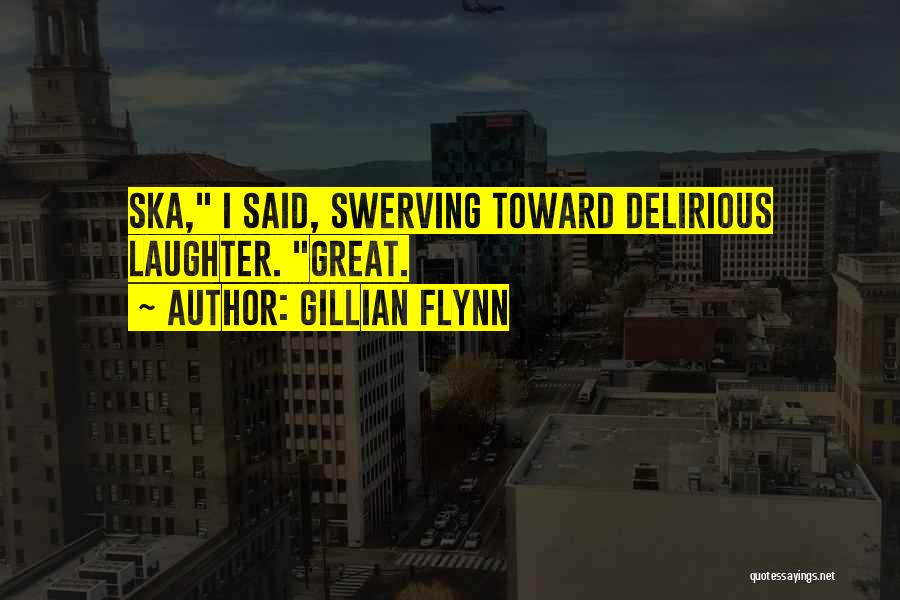 Swerving Quotes By Gillian Flynn