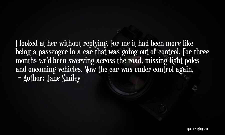 Swerving Quotes By Jane Smiley