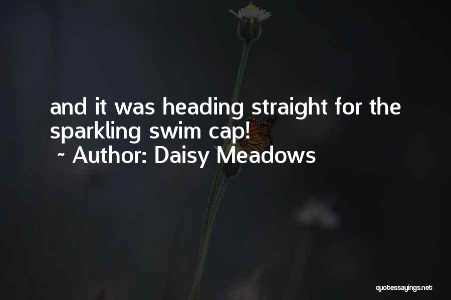 Swim Cap Quotes By Daisy Meadows