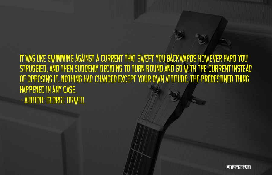 Swimming Against The Current Quotes By George Orwell