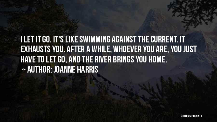 Swimming Against The Current Quotes By Joanne Harris