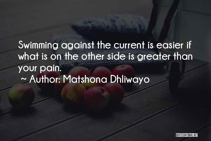 Swimming Against The Current Quotes By Matshona Dhliwayo