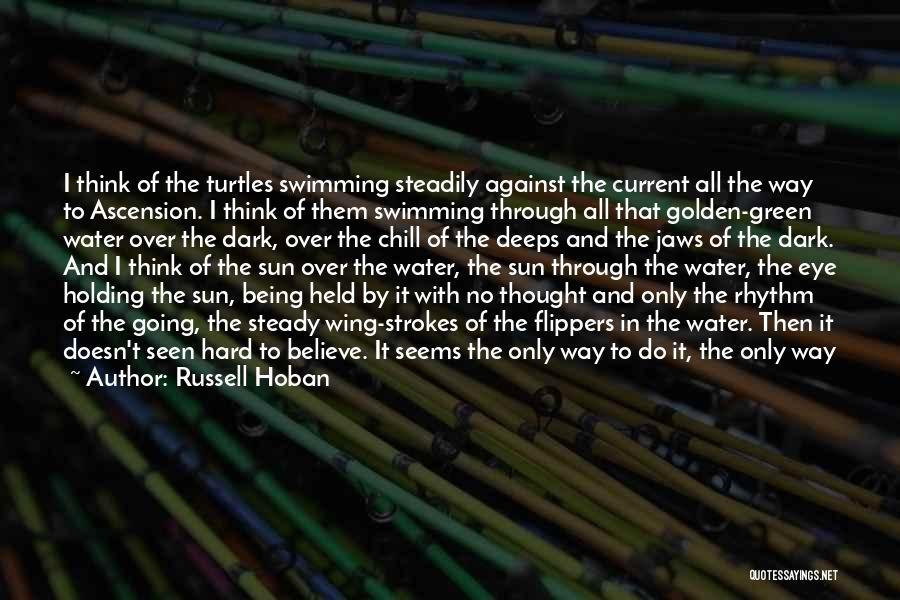 Swimming Against The Current Quotes By Russell Hoban