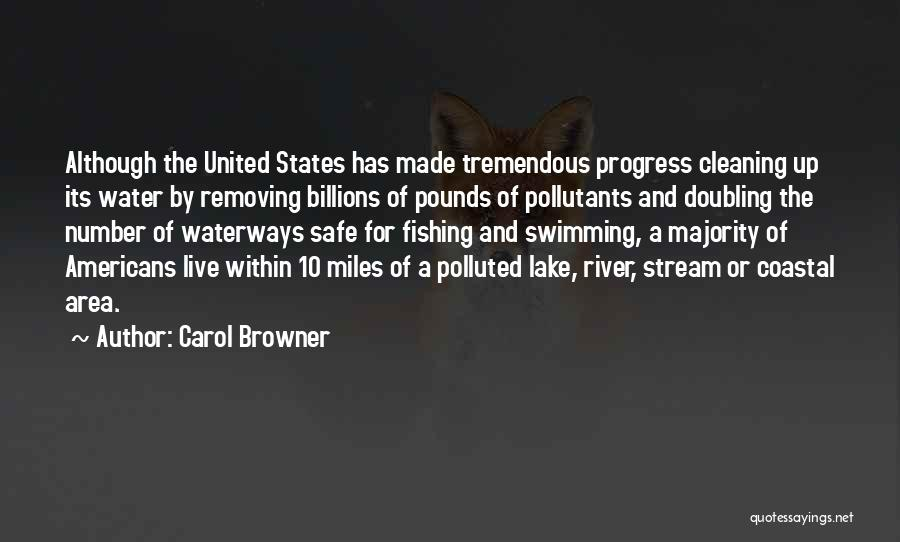 Swimming In The River Quotes By Carol Browner