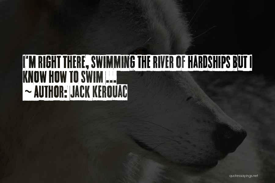 Swimming In The River Quotes By Jack Kerouac