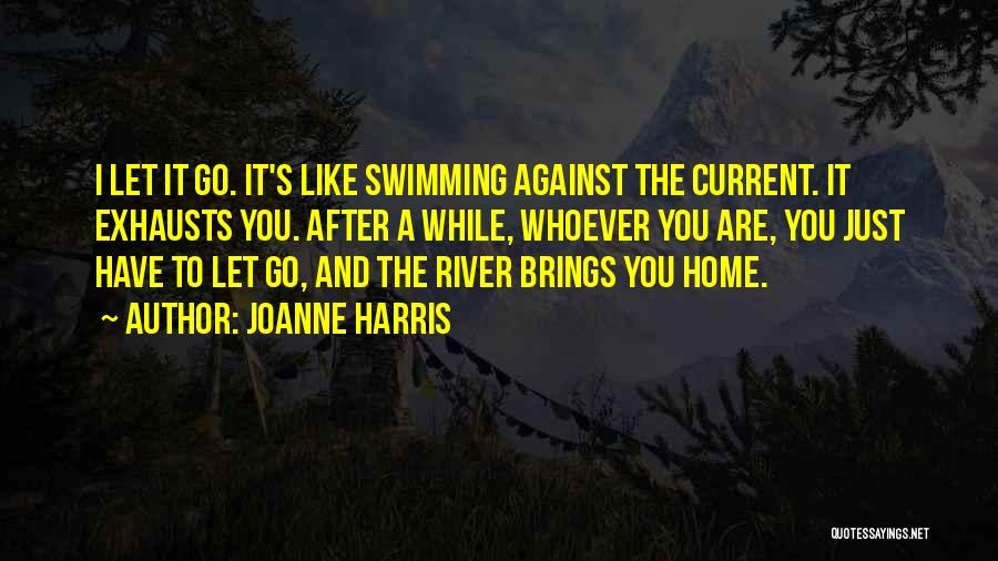 Swimming In The River Quotes By Joanne Harris