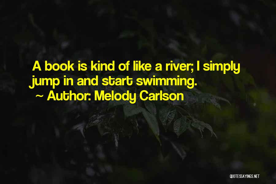 Swimming In The River Quotes By Melody Carlson