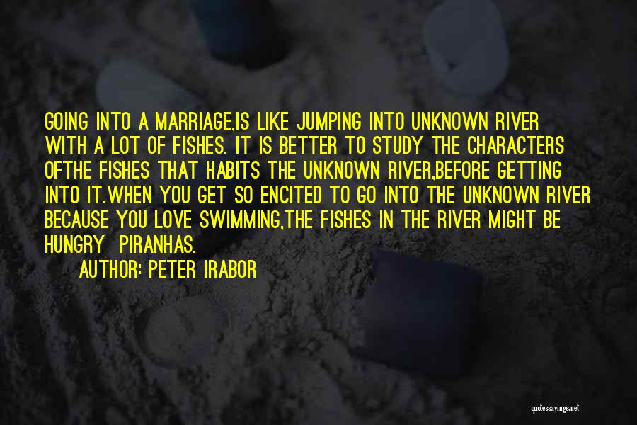 Swimming In The River Quotes By Peter Irabor