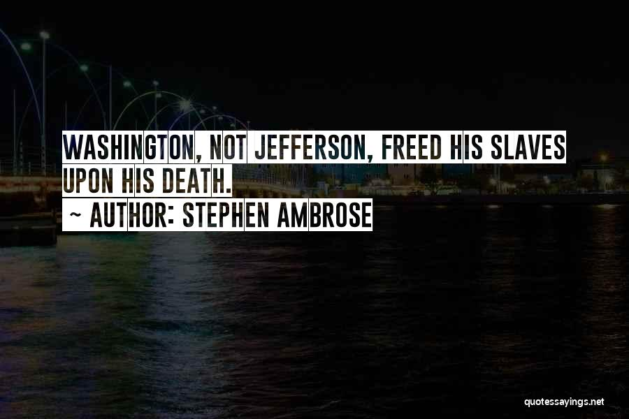 Switch Hitter Arrested Development Quotes By Stephen Ambrose