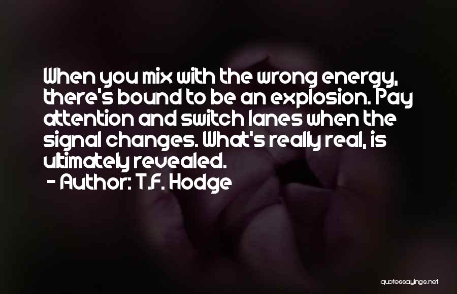 Switch Lanes Quotes By T.F. Hodge