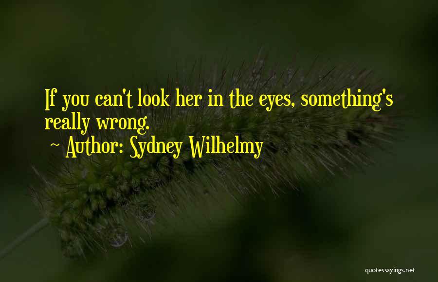 Sydney Wilhelmy Quotes 1103264