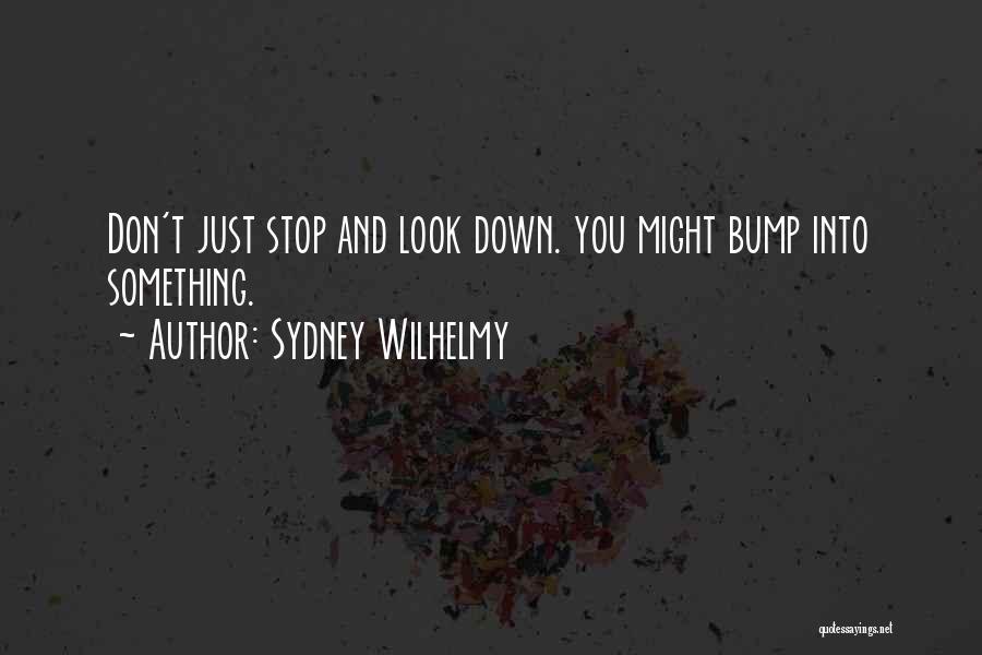 Sydney Wilhelmy Quotes 1771737