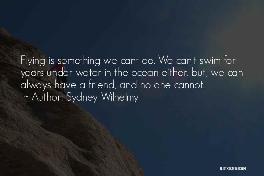 Sydney Wilhelmy Quotes 2241871