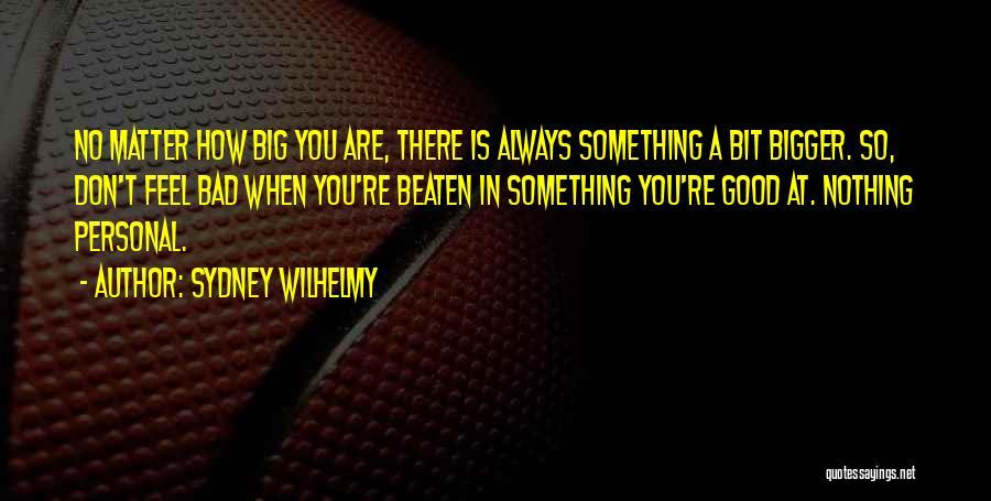 Sydney Wilhelmy Quotes 339654