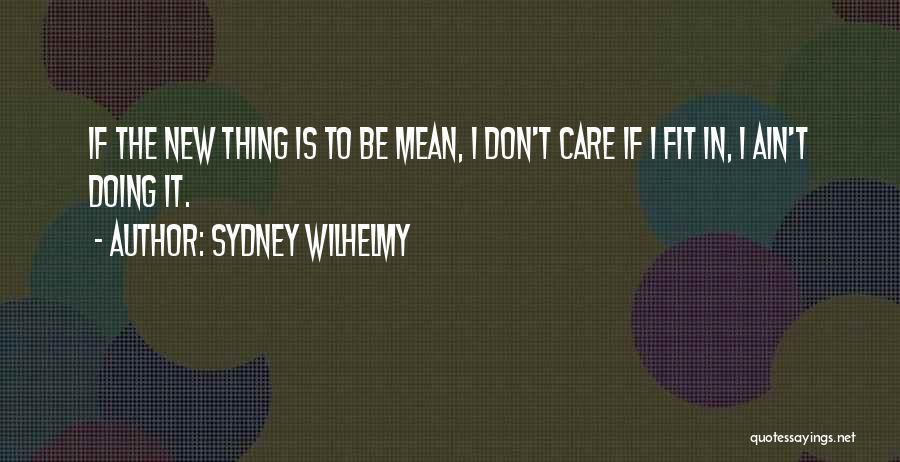 Sydney Wilhelmy Quotes 792601