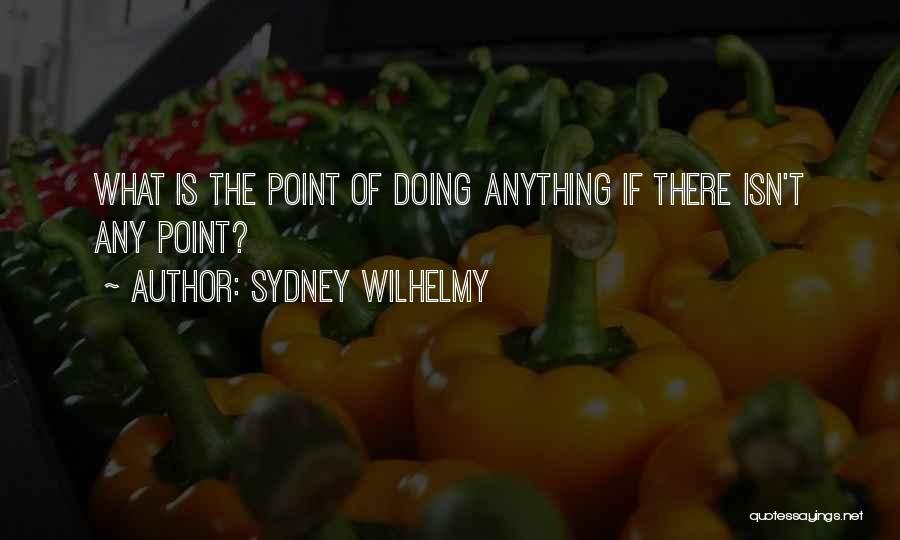 Sydney Wilhelmy Quotes 972945
