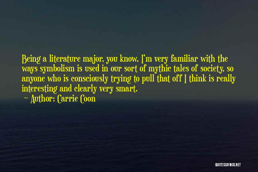 Symbolism In Literature Quotes By Carrie Coon