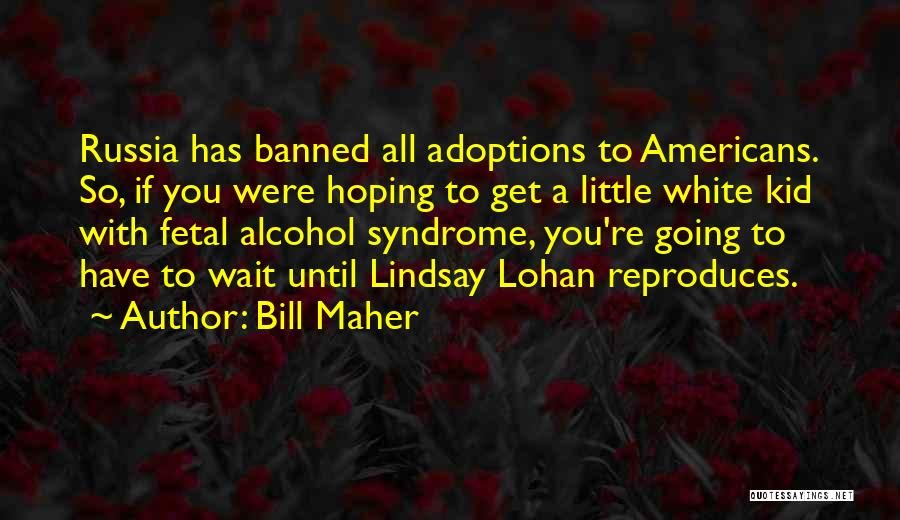 Syndrome Quotes By Bill Maher