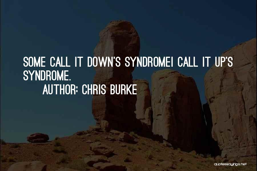 Syndrome Quotes By Chris Burke