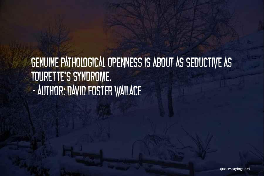 Syndrome Quotes By David Foster Wallace