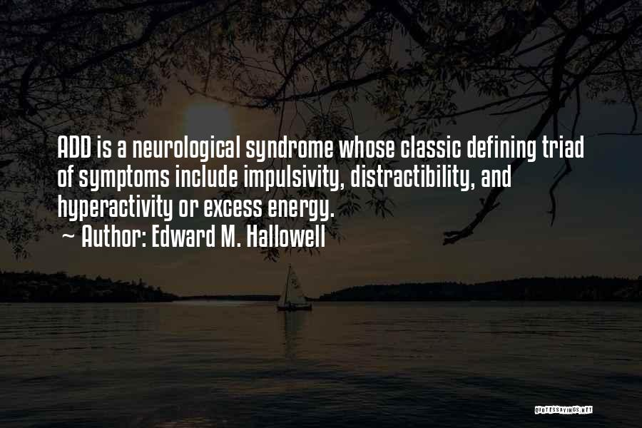Syndrome Quotes By Edward M. Hallowell