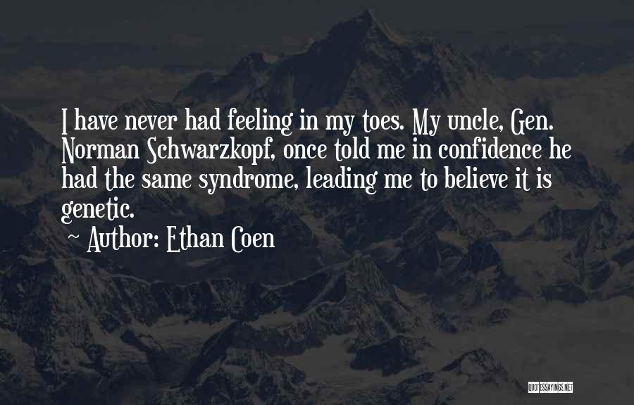 Syndrome Quotes By Ethan Coen