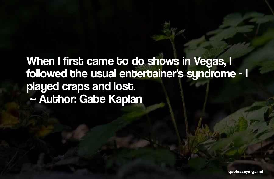 Syndrome Quotes By Gabe Kaplan