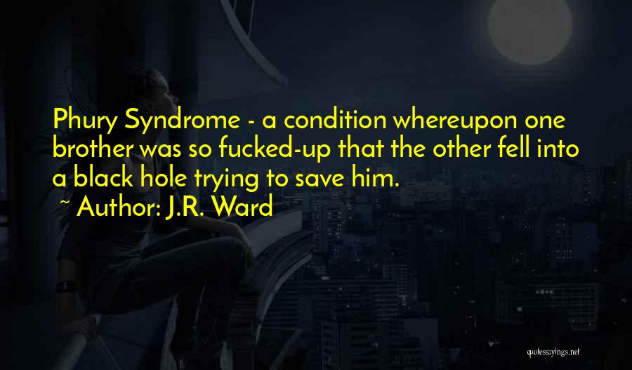 Syndrome Quotes By J.R. Ward