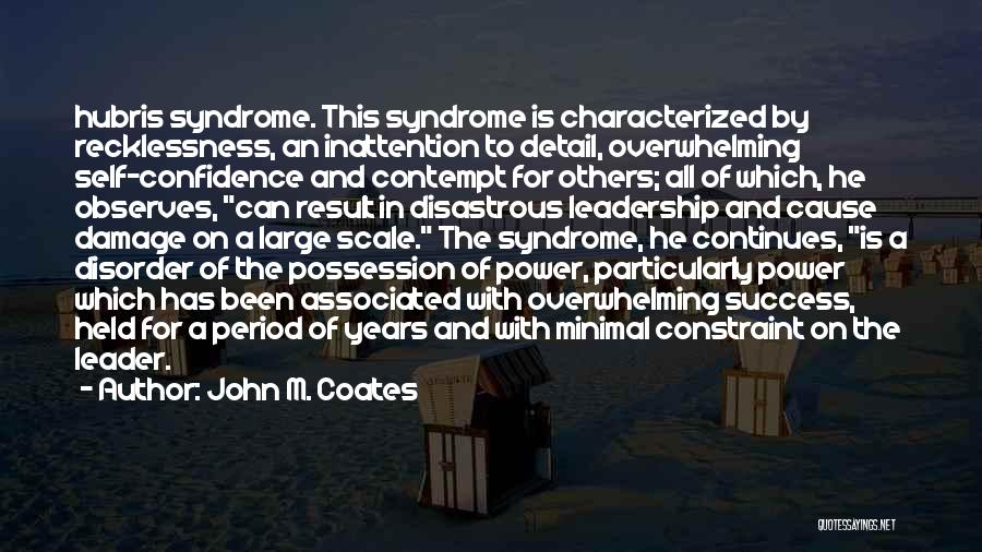Syndrome Quotes By John M. Coates