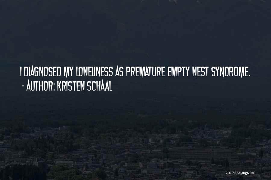 Syndrome Quotes By Kristen Schaal