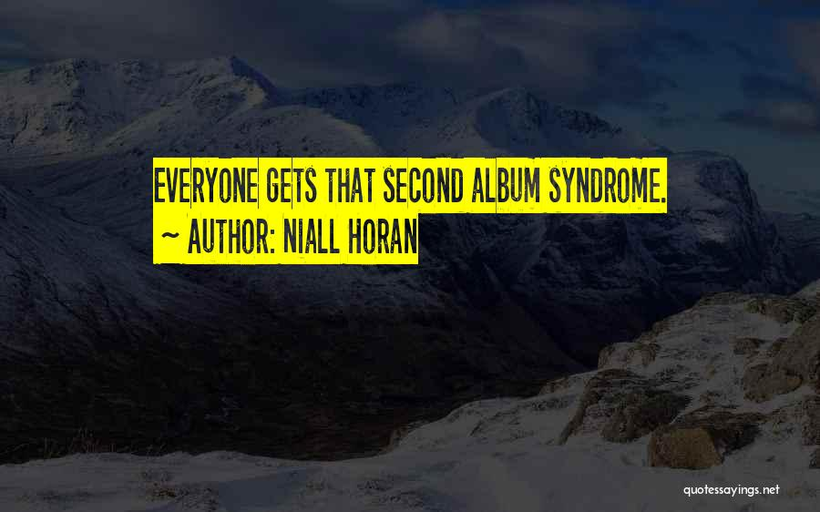Syndrome Quotes By Niall Horan