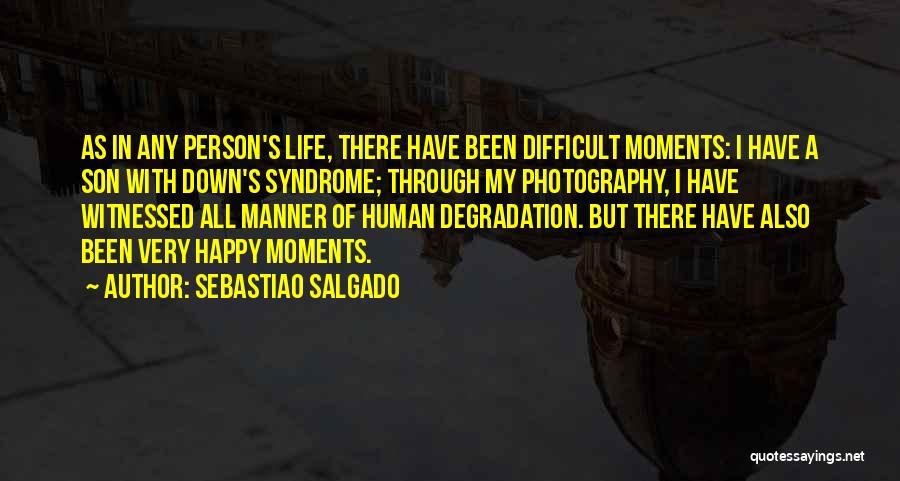 Syndrome Quotes By Sebastiao Salgado