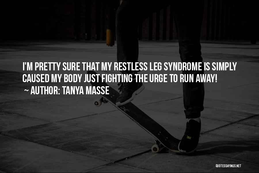 Syndrome Quotes By Tanya Masse