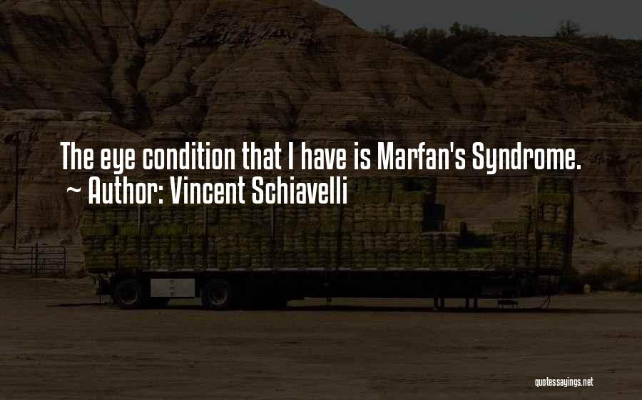 Syndrome Quotes By Vincent Schiavelli