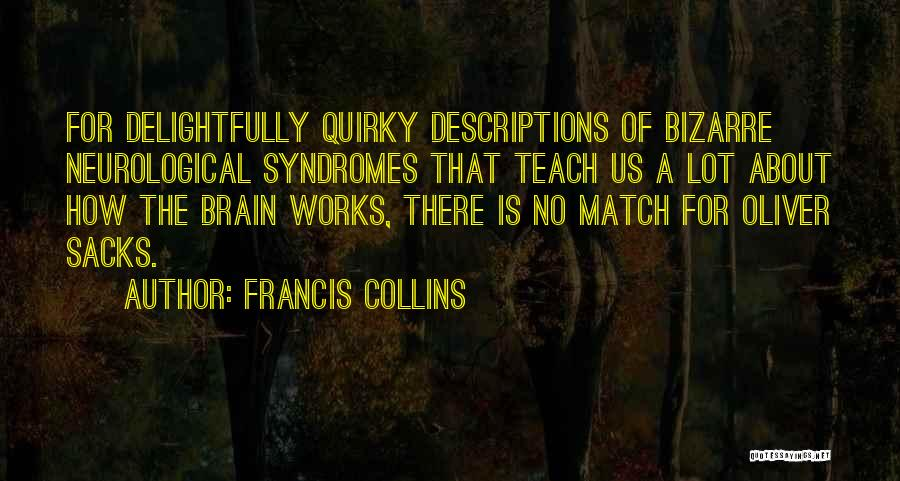 Syndromes Quotes By Francis Collins