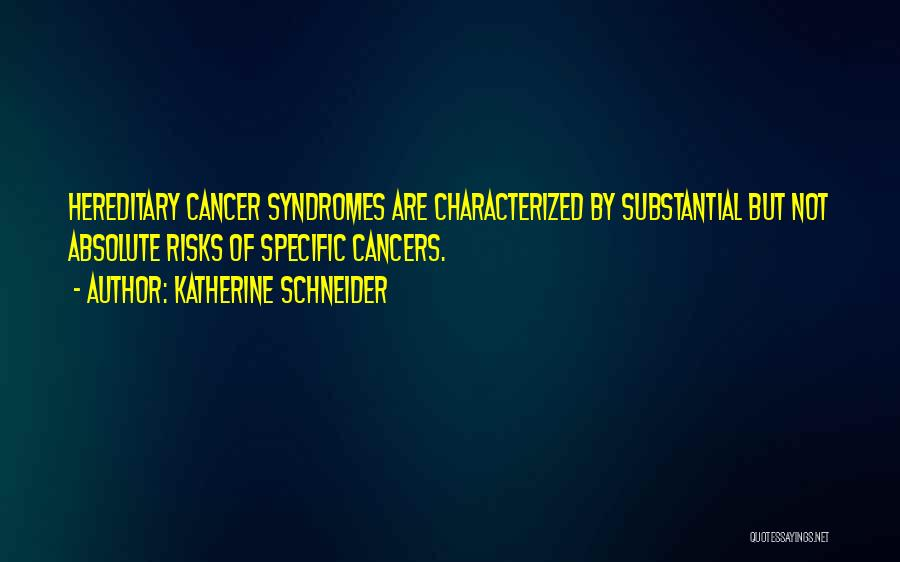Syndromes Quotes By Katherine Schneider