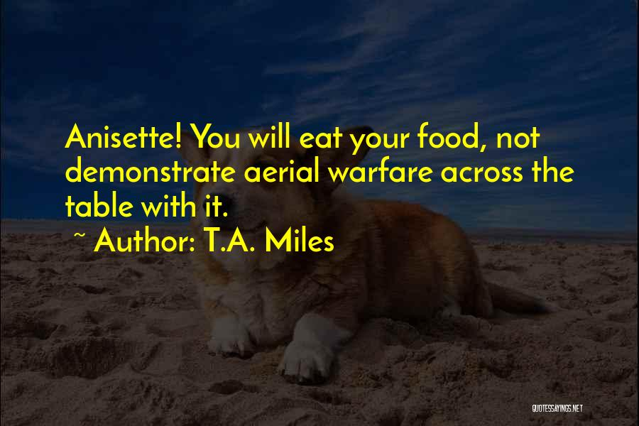 T.A. Miles Quotes 1264802