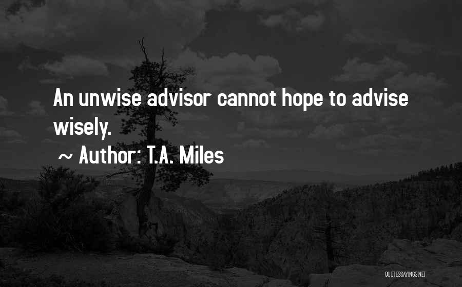 T.A. Miles Quotes 1512209