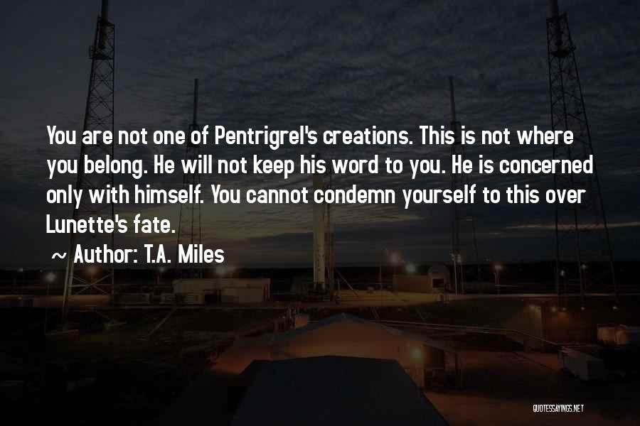 T.A. Miles Quotes 1599971