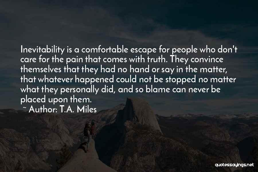 T.A. Miles Quotes 1920877
