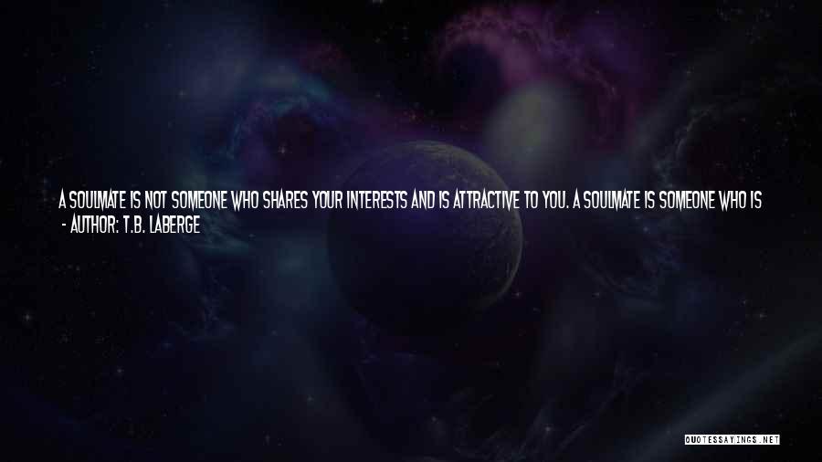 T.B. LaBerge Quotes 2244383