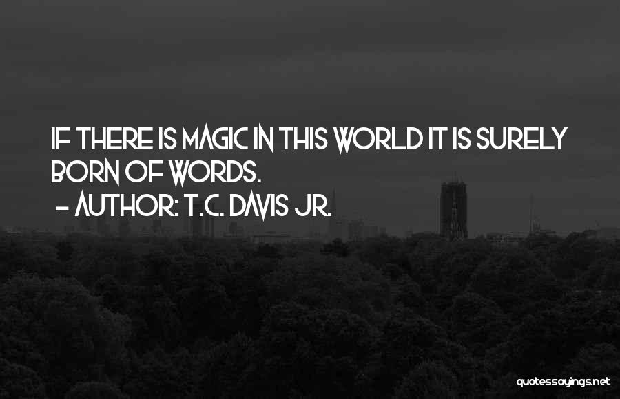 T.C. Davis Jr. Quotes 802695