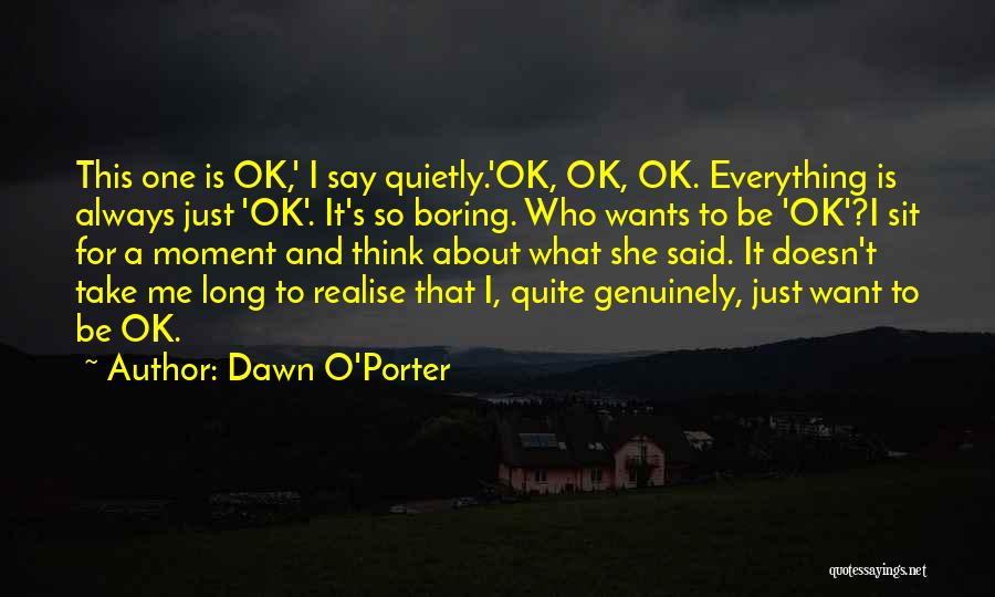 T.f.i.o.s Quotes By Dawn O'Porter