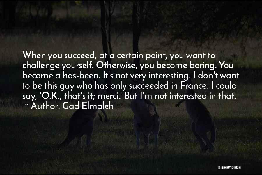 T.f.i.o.s Quotes By Gad Elmaleh