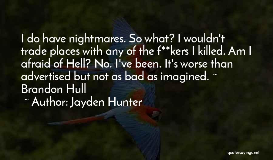 T.f.i.o.s Quotes By Jayden Hunter