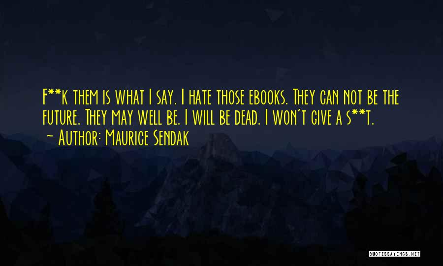 T.f.i.o.s Quotes By Maurice Sendak