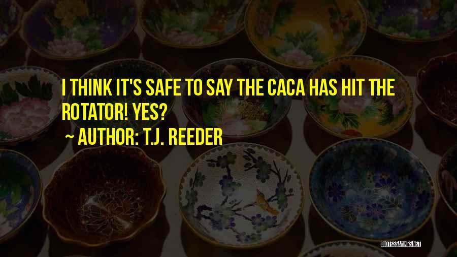 T.J. Reeder Quotes 714727